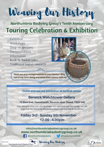 Weaving our History, Northumbria Basketry Group Exhibition, November 3rd - 5th, The Watchtower Gallery, Berwick upon Tweed